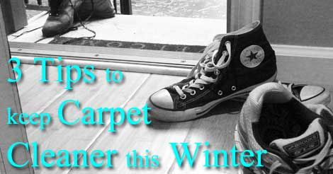 Carpet cleaning tips, winter weather, carpet cleaning, cleaning tips
