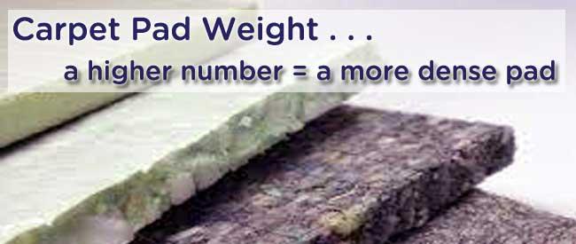 carpet pad weight, carpet padding poundage