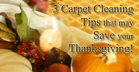 3 Carpet Clean Up Tips That Could Save Your Thanksgiving